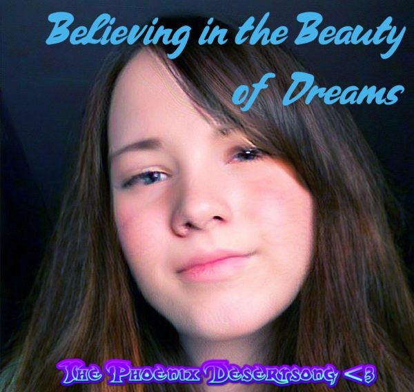 Believing in the Beauty of Dreams