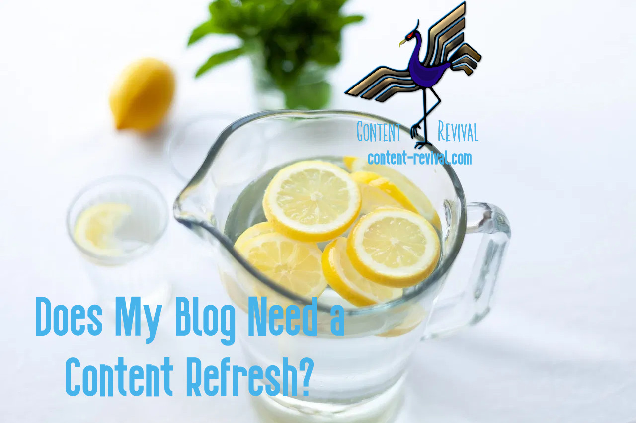does my blog need content refresh - content revival